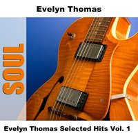 Evelyn Thomas Selected Hits Vol. 1 — Evelyn Thomas