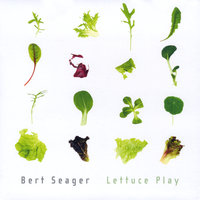 Lettuce Play — Bert Seager