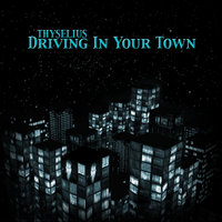 Driving In Your Town — Thyselius