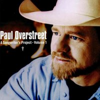 A Songwriters Project — Paul Overstreet