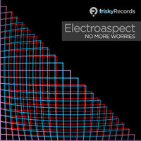 No More Worries — Electroaspect