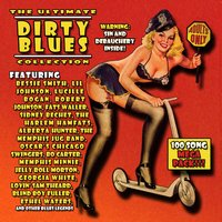 The Ultimate Dirty Blues Collection: 100 Song Mega Pack — сборник