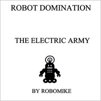 The Electric Army — Robot Domination