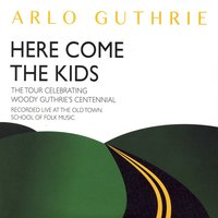 Here Come the Kids — Arlo Guthrie