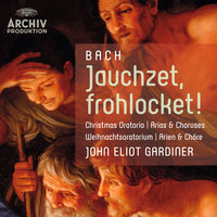 Bach: Jauchzet, frohlocket! — Anne Sofie Von Otter, Olaf Bär, Nancy Argenta, John Eliot Gardiner, English Baroque Soloists, The Monteverdi Choir