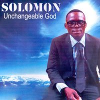 Unchangeable God — Solomon