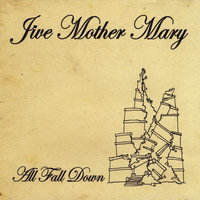 All Fall Down — Jive Mother Mary