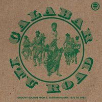 Calabar-Itu Road: Groovy Sounds from South Eastern Nigeria (1972-1982) — сборник