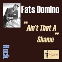 Ain't That A Shame — Fats Domino, Pat Boone
