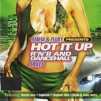 Mafia & Fluxy Present Hot It Up — Mafia & Fluxy