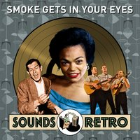 Smoke Gets in Your Eyes - Sounds Retro — сборник