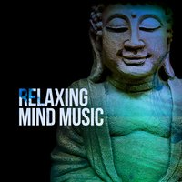 Relaxing Mind Music — Relaxing Music for the Mind