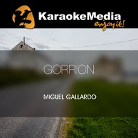 Gorrion [In The Style Of Miguel Gallardo] — Karaokemedia