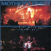 Mother's Finest Live — Mother's Finest