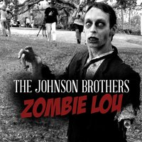 Zombie Lou — The Johnson Brothers