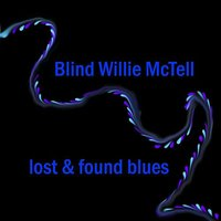 Lost & Found Blues — Blind Willie McTell