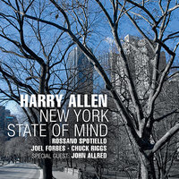 New York State of Mind — Harry Allen, Joel Forbes, Chuck Riggs, Rossano Sportiello, John Allred
