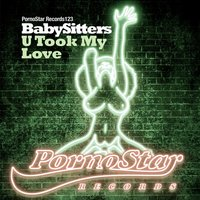 U Took My Love — Babysitters