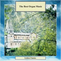 Golden Classics. The Best Organ Music — Charles-Marie Widor, Eugène Gigout, Dmitry Ruzanov, Jacques-Nicolas Lemmens
