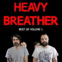 Best of Heavy Breather, Vol. 1 — Heavy Breather