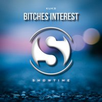 Bitches Interest — KuKs