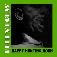 Happy Hunting Horn — Kenny Drew