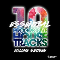 10 Essential Progressive House Tracks, Vol. 16 — сборник