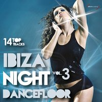 Ibiza Night Dancefloor, Vol. 3 — сборник