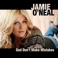 God Don't Make Mistakes — Jamie O'Neal