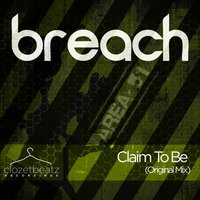 Claim To Be — Breach