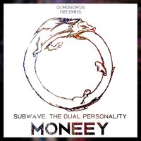 Moneey — Subwave, The Dual Personality