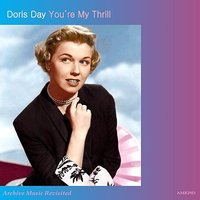 You're My Thrill — Doris Day