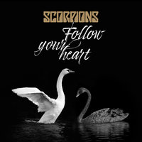 Follow Your Heart — Scorpions