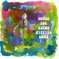 Songs for Aging Hippies Come — сборник