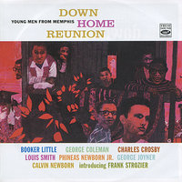 Young Men from Memphis - Down Home Reunion — Booker Little, Phineas Newborn Jr., Louis Smith, George Coleman, Frank Strozier, George Joyner