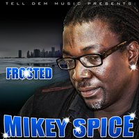 Frosted — Mikey Spice