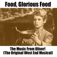 Food, Glorious Food: The Music from Oliver! — сборник