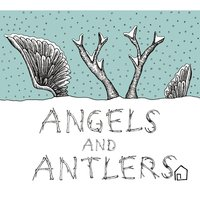 Angels and Antlers — Benjamin Wheeler