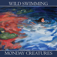 Wild Swimming — Monday Creatures