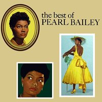 The Best Of Pearl Bailey — Louis Bellson, Pearl Bailey