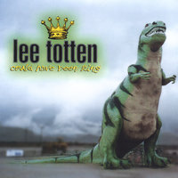 Could Have Been King — Lee Totten