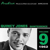 The Quintessence — Quincy Jones & His Orchestra
