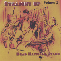 """Straight Up - Volume 2"" Jazz and Cocktails — Brad Hatfield"