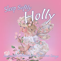 Sleep Softly Holly - Lullabies & Sleepy Songs — Eric Quiram, Julia Plaut, Ingrid DuMosch, The London Fox Players, Frank McConnell