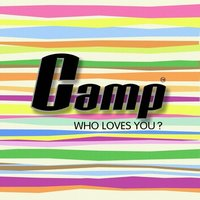 Who Loves You? — Camp