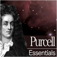 Purcell Essentials — John Eliot Gardiner, Nikolaus Harnoncourt, Les Arts Florissants, Choir Of King's College, Cambridge, William Chistie, Генри Пёрселл