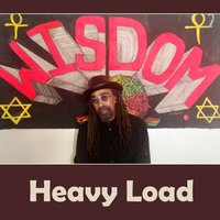 Heavy Load — Wisdom