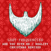 Are You with Me / Reality — Lost Frequencies