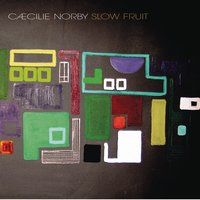 Slow Fruit — Cæcilie Norby