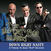 Down Right Nasty — The Hep Cat Boo Daddies